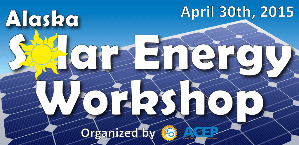 3 15 2015 Alaska Solar Energy Workshop